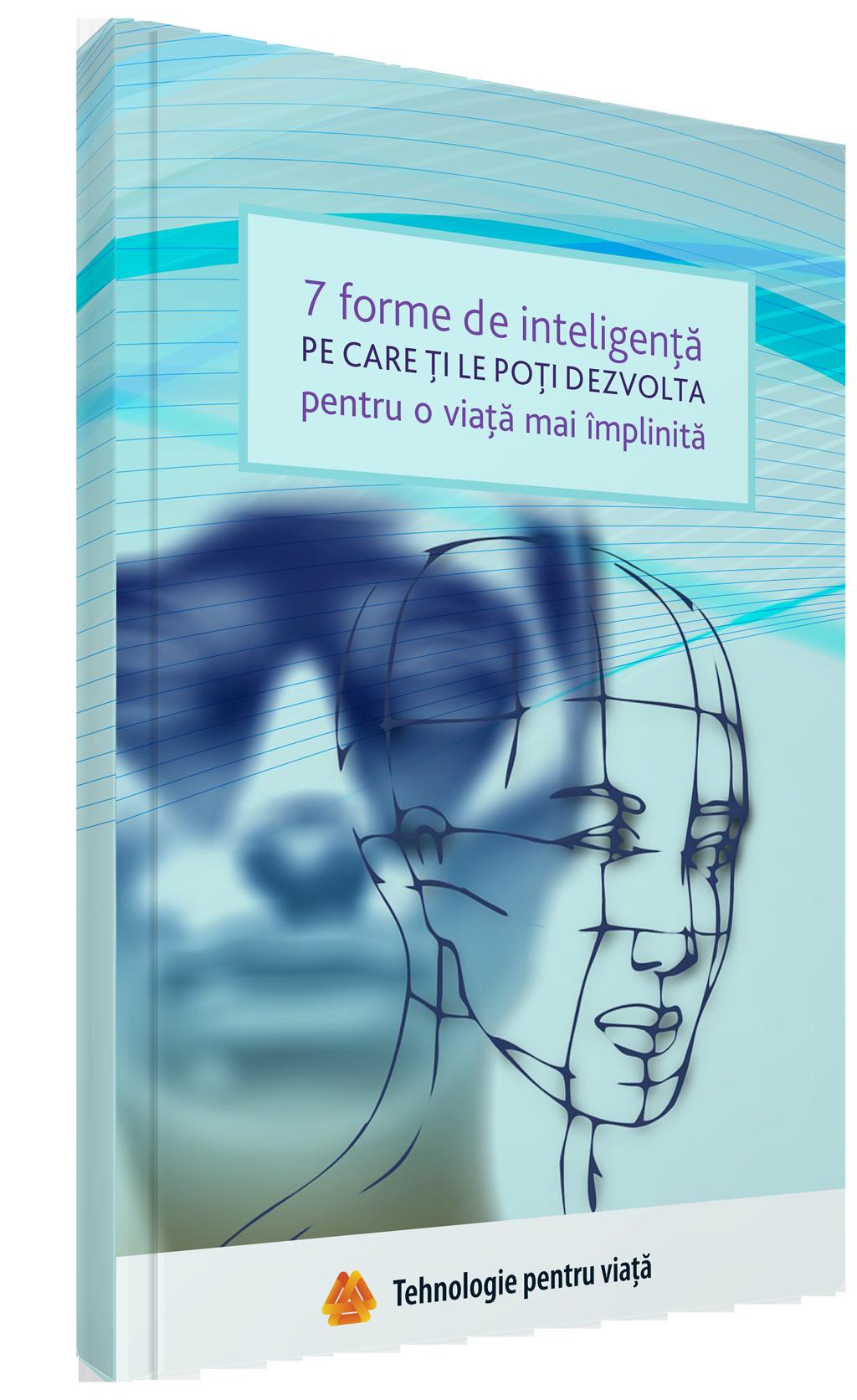 7 forme de inteligență pe care ți le poți dezvolta pentru o viață mai împlinită