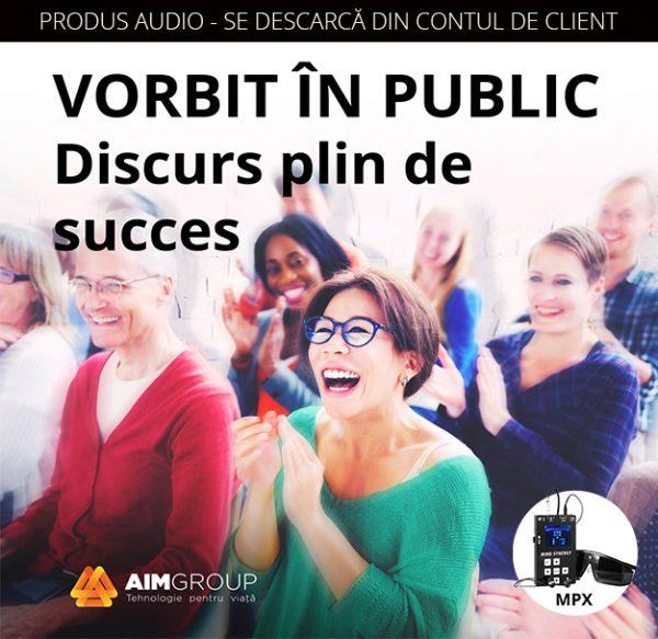 VORBIT ÎN PUBLIC – Discurs plin de succes_MPX copy