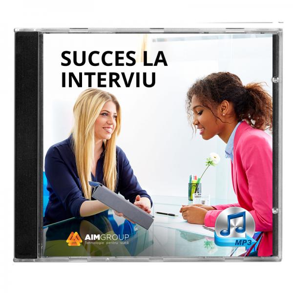 SUCCES LA INTERVIU