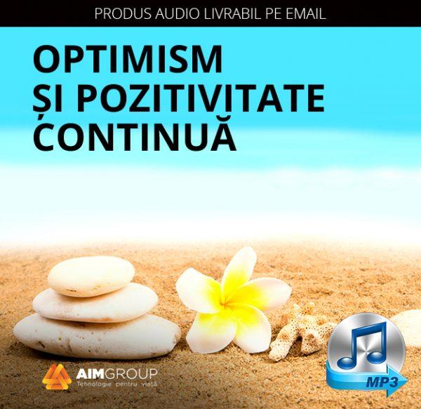 OPTIMISM ȘI POZITIVITATE CONTINUĂ_MP3