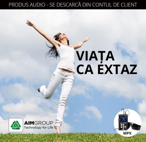 VIATA-CA-EXTAZ_MPX