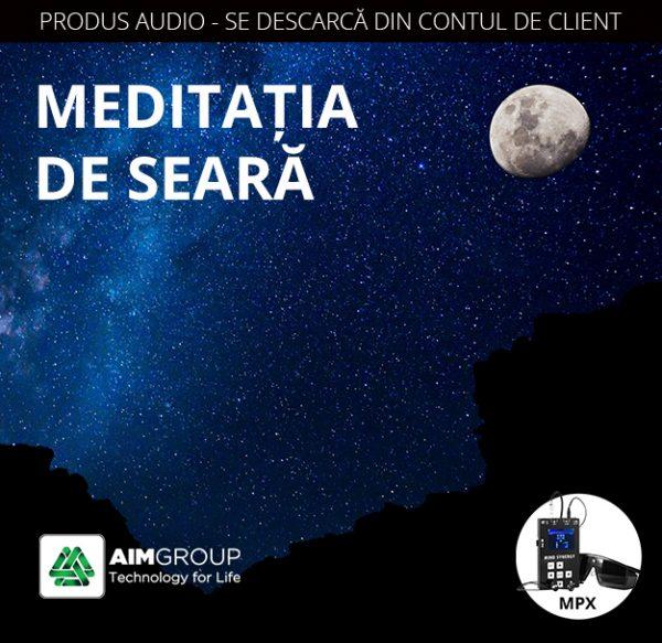 MEDITAȚIA DE SEARĂ_MPX